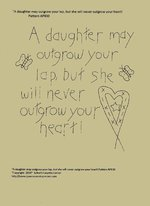 "Primitive Stitchery Pattern, ""A daughter may outgrow your lap, but she will never outgrow your heart!"""