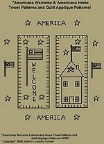 "Primitive Stitchery Pattern ""Americana Welcome & Americana Home Towel Patterns/ Quilt Applique Patterns!"""