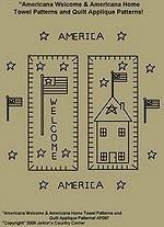 "Primitive Stitchery Pattern ""Americana Welcome & Americana Home Towel Patterns/ Quilt Applique Patterns!"""