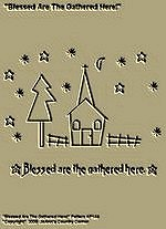 "Primitive Stitchery Pattern ""Blessed are the gathered here."""