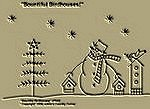 "Primitive Stitchery Pattern, Prim Snowman Pattern "" Bountiful Birdhouses!"""