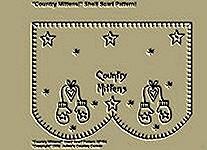 """Primitive Stitchery Pattern, """"Country Mittens!"""" Shelf Scarf Pattern!"""