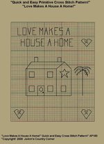 "Primitive Cross Stitch Stitchery Pattern, Quick and Easy! "" Love Makes A House A Home!"""