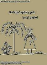 "Primitive Stitchery Pattern, ""Do what makes your heart smile!"""