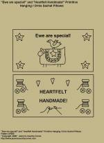 "Primitive Stitchery Pattern, ""Ewe are special!"" and ""Heartfelt Handmade!"" Hanging / Ornie Sachet Pillows Patterns"