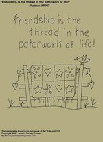 "Primitive Stitchery Pattern, ""Friendship is the thread in the patchwork of life!"" Pattern"