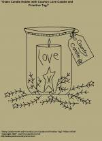 """Primitive Stitchery E-Pattern, """"Glass Candle Holder with Country Love Candle and Primitive Tag, """"Country Candle!"""""""