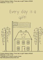 "Primitive Stitchery Pattern House ""Every day is a gift!"""