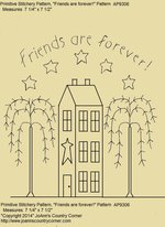 "Primitive Stitchery Pattern House ""Friends are forever!"""