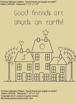 "Primitive Stitchery E-Pattern House ""Good friends are angels on earth!"""