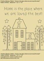 "Primitive Stitchery Pattern House ""Home is the place where we are loved the best!"""