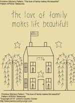"Primitive Stitchery Pattern House ""The love of family makes life beautiful!"""