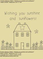 "Primitive Stitchery Pattern House ""Wishing you sunshine and sunflowers!"