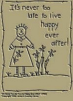 "Primitive Stitchery Pattern ""It's never too late to live happy ever after!"""