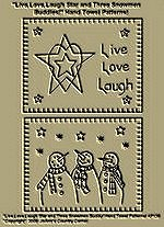 "Primitive Stitchery Patterns, ""Live, Love, Laugh Star and Three Snowmen Buddies!"" Hand Towel Patterns!"