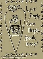 "Primitive Stitchery Pattern Primitive ""Live Simply, Care Deeply, Speak Kindly!"""