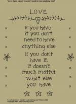 "Primitive Stitchery Pattern, ""Love if you have it you don't need to have anything else"