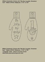 "Primitive Stitchery Pattern Mitten Ornament/Ornie ""Be jolly, by golly!, Snowman"" ap1012"