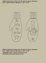 "Primitive Stitchery Pattern Mitten Ornament/Ornie ""Be jolly, by golly!, Snowman"" ap1012"