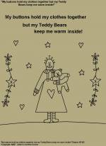 "Primitive Stitchery Pattern, ""My buttons hold my clothes together but my Teddy Bears keep me warm inside!"""