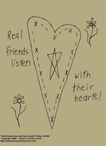 "Primitive Stitchery Pattern, ""Real friends listen with their hearts!"""