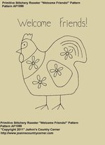 "Primitive Stitchery Pattern, ""Welcome Friends"" Primitive Rooster!"