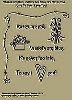 "Primitive Stitchery Pattern, ""Roses are red, Violets are blue, It's never too late, To say I love you!"""