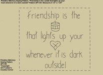 "Primitive Stitchery Pattern, ""Friendship is the candle that lights up your heart whenever it is dark outside!"""
