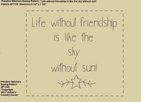 "Primitive Stitchery E-Pattern, ""Life without friendship is like the sky without sun!"""