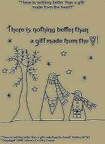 "Primitive Stitchery Pattern, ""There is nothing better than a gift made from the heart!"""