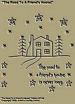 "Primitive Stitchery Pattern ""The road to a friend's house is never long!"""
