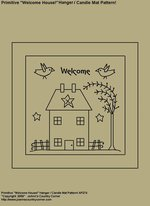 "Primitive Stitchery Pattern, ""Welcome House!"" Hanger / Candle Mat Pattern!"